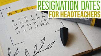 headteacher resignation dates