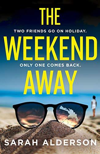 The Weekend Away by Sarah Alderson