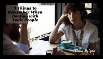 3 things to remember when dealing with toxic people