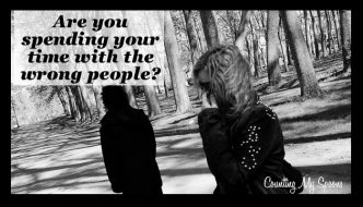 Are you spending your time with the wrong people?