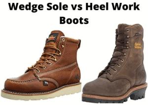 Wedge Sole vs Heel Work Boots