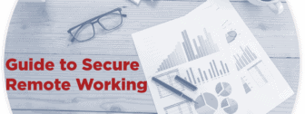 Guide to Secure Remote Working