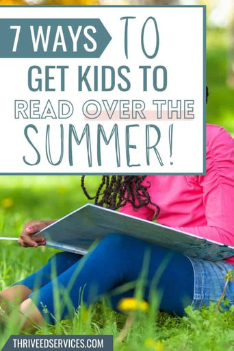 7 Ways To Get Kids Reading Over The Summer pin image