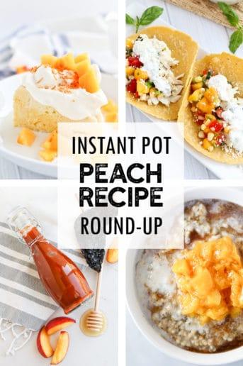Instant Pot Peach Recipe Round Up