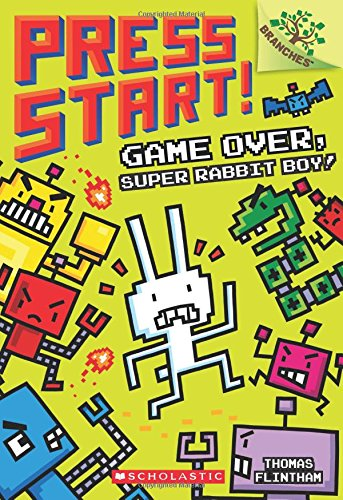 Press Start! Game Over, Super Rabbit Boy! Adventure Chapter Books for Kids