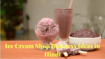 Ice Cream Shop Business Ideas in Hindi