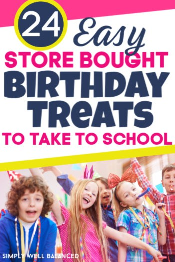 Easy store bought birthday treats to take to school.