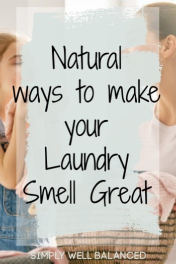 Natural ways to make your laundry smell great