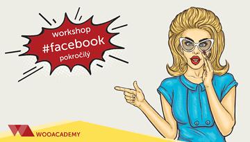 Workshop Facebook ads pre pokročilých