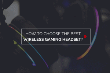 how to choose the best wireless gaming headset