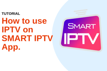 How to use IPTV on SMART IPTV App.