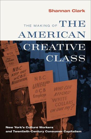 Shannan Clark: The Making of the American Creative Class