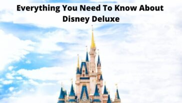 Everything You Need To Know About Disney Deluxe