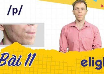 22 ngày học phát âm tiếng Anh cùng Elight – Ngày 11: Phát âm cặp âm /p/ và /b/