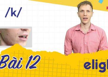 22 ngày học phát âm tiếng Anh cùng Elight – Ngày 12: Phát âm cặp âm /k/ và /g/ chuẩn nhất
