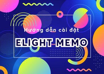 Hướng dẫn cài đặt và sử dụng Elight Memo – Tiện ích học tiếng Anh Elight