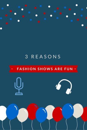 3 reasons fashion shows are fun, fashion, macys, clothing, updates, style, shoes, in fashion, makeup, trending, consultation, free, fabulous, fast, in store