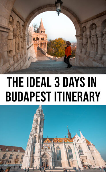 THE IDEAL 3 DAYS IN BUDAPEST ITINERARY