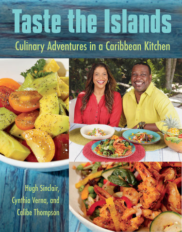 "Caribbean Cuisine Goes from Screen to Table in New Cookbook ""Taste the Islands - Culinary Adventures in a Caribbean Kitchen"""