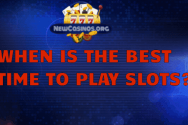 When is the best time to play slot machines at a casino