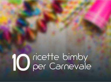 10 ricette Bimby per Carnevale