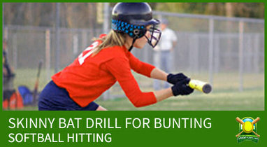 SKINNY BAT DRILL SOFTBALL BUNTING