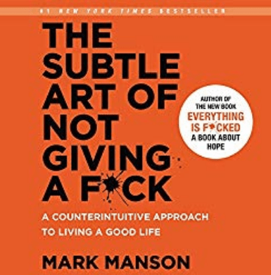 The Subtle Art of Not Giving a F*ck by Mark Mason