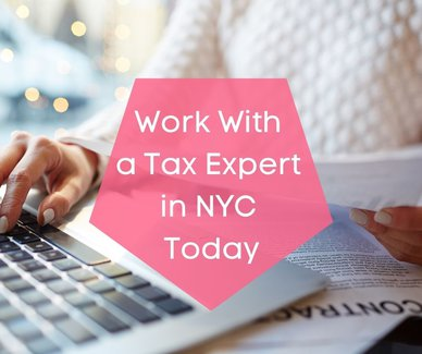 Work with a Tax Expert in NYC Today
