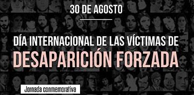 Photo of 30 de agosto, día Internacional de las Víctimas de Desapariciones Forzadas
