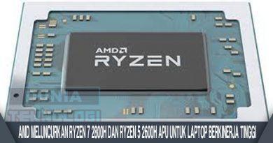 AMD Meluncurkan Ryzen 7 2800H Dan Ryzen 5 2600H APU Untuk Laptop Berkinerja Tinggi