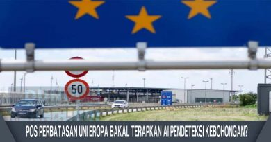 Pos Perbatasan Uni Eropa Bakal Terapkan AI Pendeteksi Kebohongan?