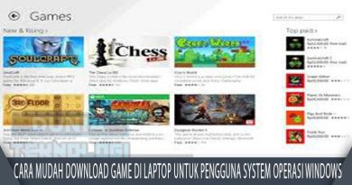 Cara Mudah Download Game di Laptop untuk Pengguna System Operasi Windows