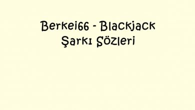 Photo of Berkei66 – Blackjack Şarkı Sözleri