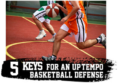 5 Keys For An Up-Tempo Basketball Defense