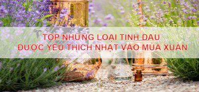 Top-nhung-loai-tinh-dau-duoc-yeu-thich-nhat-vao-mua-xuan