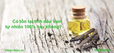Có tồn tại tinh dầu Vani tự nhiên 100% hay không?