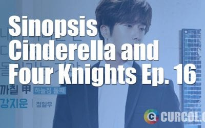 Sinopsis Cinderella and Four Knights Episode 15 & Preview Episode 16 (2016)