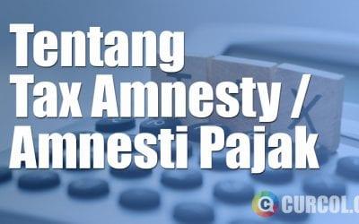 Tentang Tax Amnesty / Amnesti Pajak
