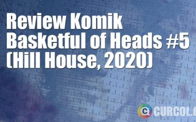 Review Komik Basketful of Heads #5 (Hill House Comics, 2020)