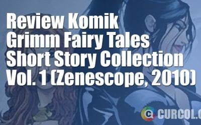 Review Komik Grimm Fairy Tales: Short Story Collection Volume 1 (Zenescope, 2010)