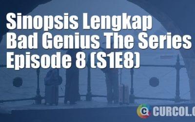 Sinopsis Bad Genius The Series Episode 8 (S1E8) (2020)