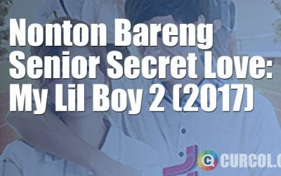 Nobar Senior Secret Love: My Lil Boy 2 Episode 1-8 Lengkap (2016)