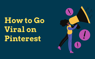 How To Go Viral On Pinterest