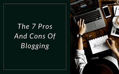 The 14 Pros And Cons Of Blogging ( What To Do To Succeed )