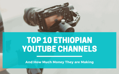 Top 10 Ethiopian YouTubers & How Much Money They Are  Making