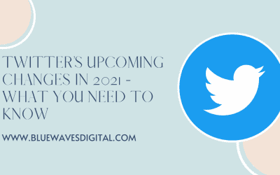 Twitter's Upcoming Changes in 2021 – What You Need to Know