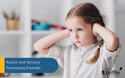 girl with hands over ears text autism and sensory processing