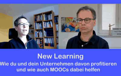 New Learning – Wie du und dein Unternehmen davon profitieren und wie auch MOOCs dabei helfen