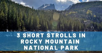 3 Easy Hikes in Rocky Mountain National Park