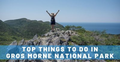 Favorite Things To Do in Gros Morne National Park